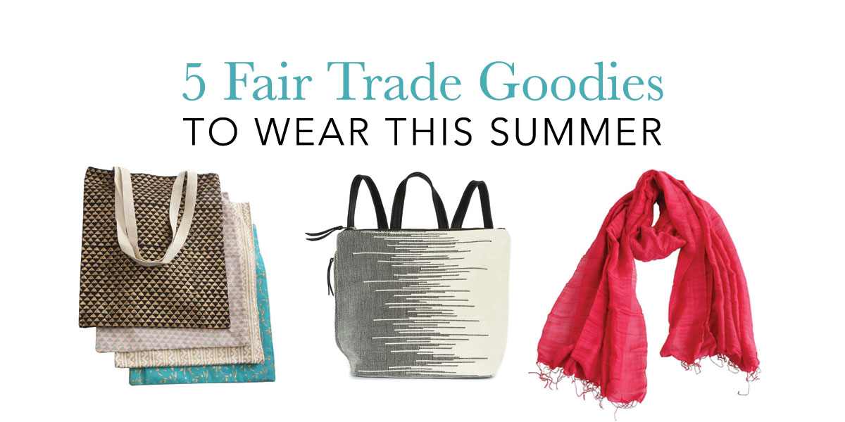 Fair Trade Summer Accessories